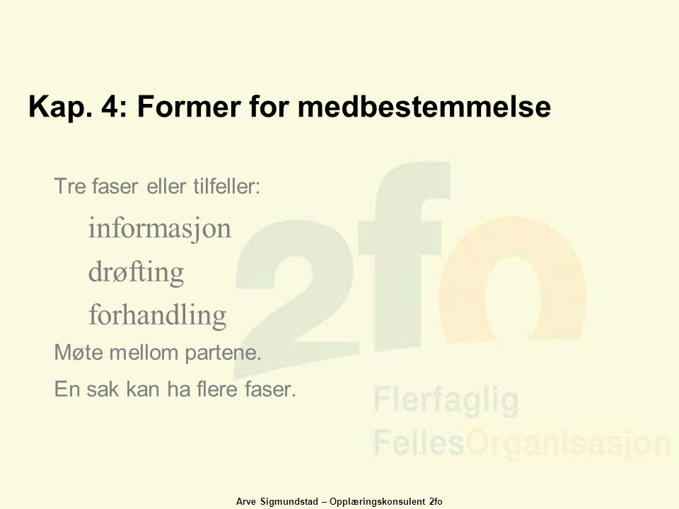 Kap. 4: Former for medbestemmelse