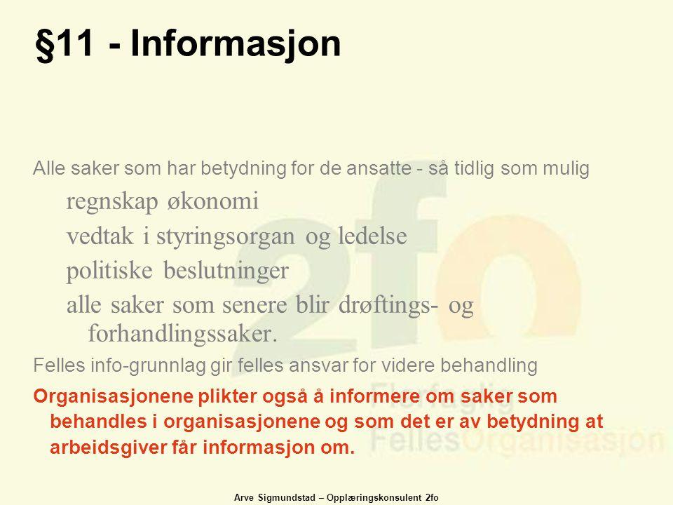 §11 - Informasjon regnskap økonomi vedtak i styringsorgan og ledelse