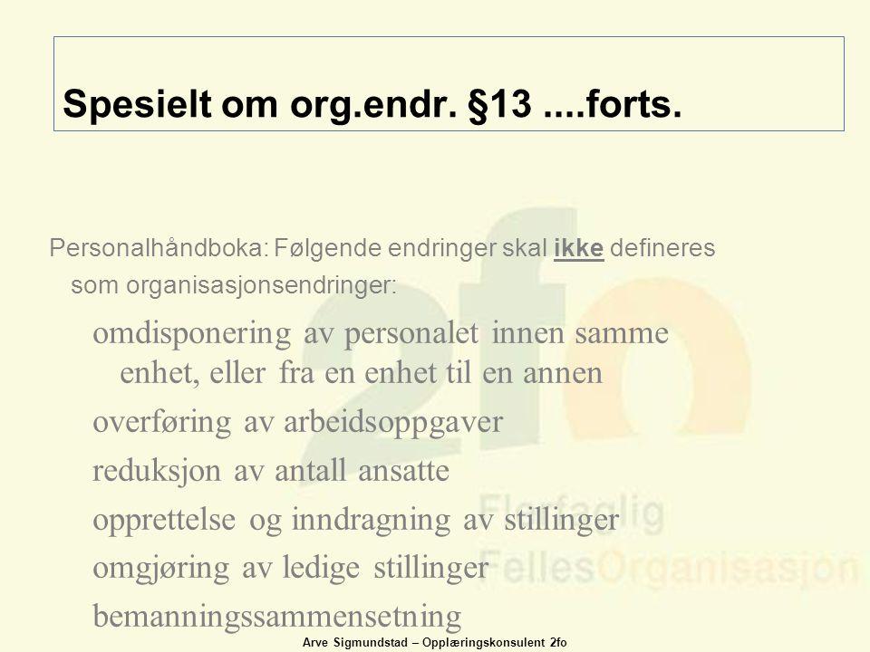 Spesielt om org.endr. §13 ....forts.