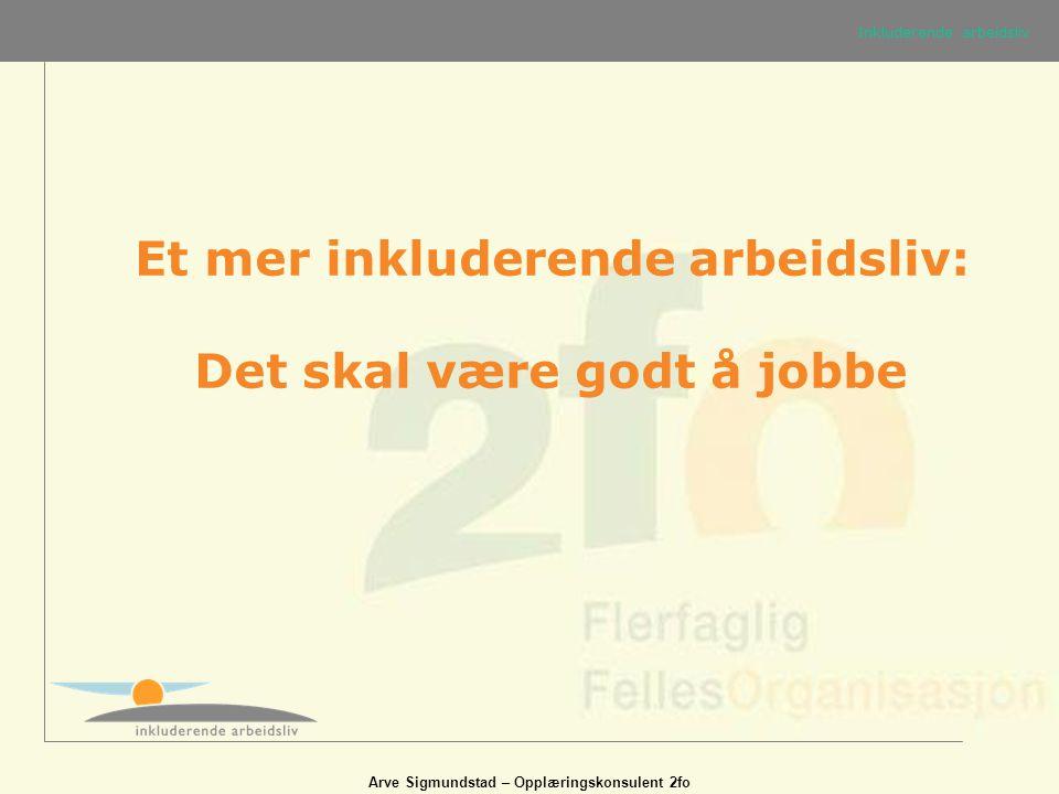 Et mer inkluderende arbeidsliv: Det skal være godt å jobbe
