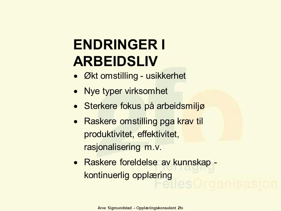 ENDRINGER I ARBEIDSLIV