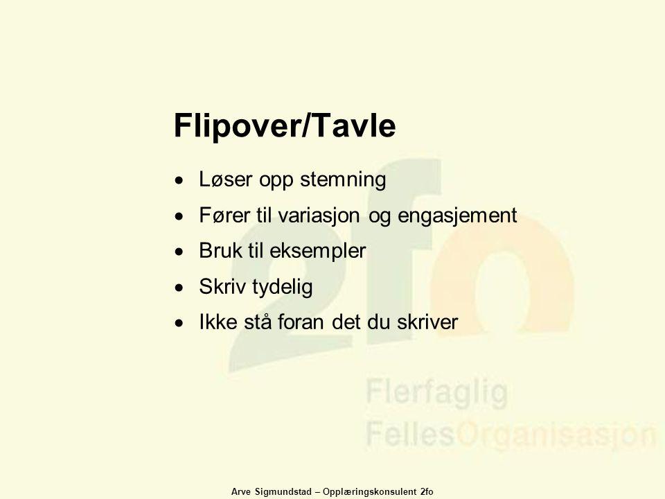 Flipover/Tavle Løser opp stemning Fører til variasjon og engasjement