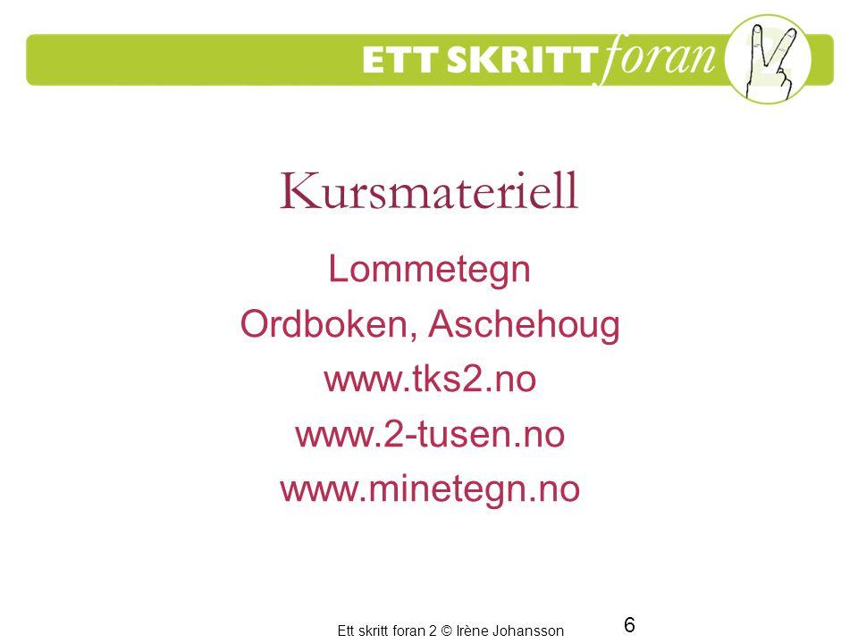 Kursmateriell Lommetegn Ordboken, Aschehoug www.tks2.no www.2-tusen.no