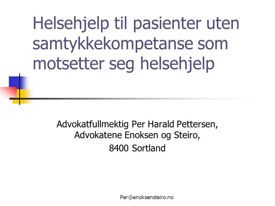 Advokatfullmektig Per Harald Pettersen, Advokatene Enoksen og Steiro,