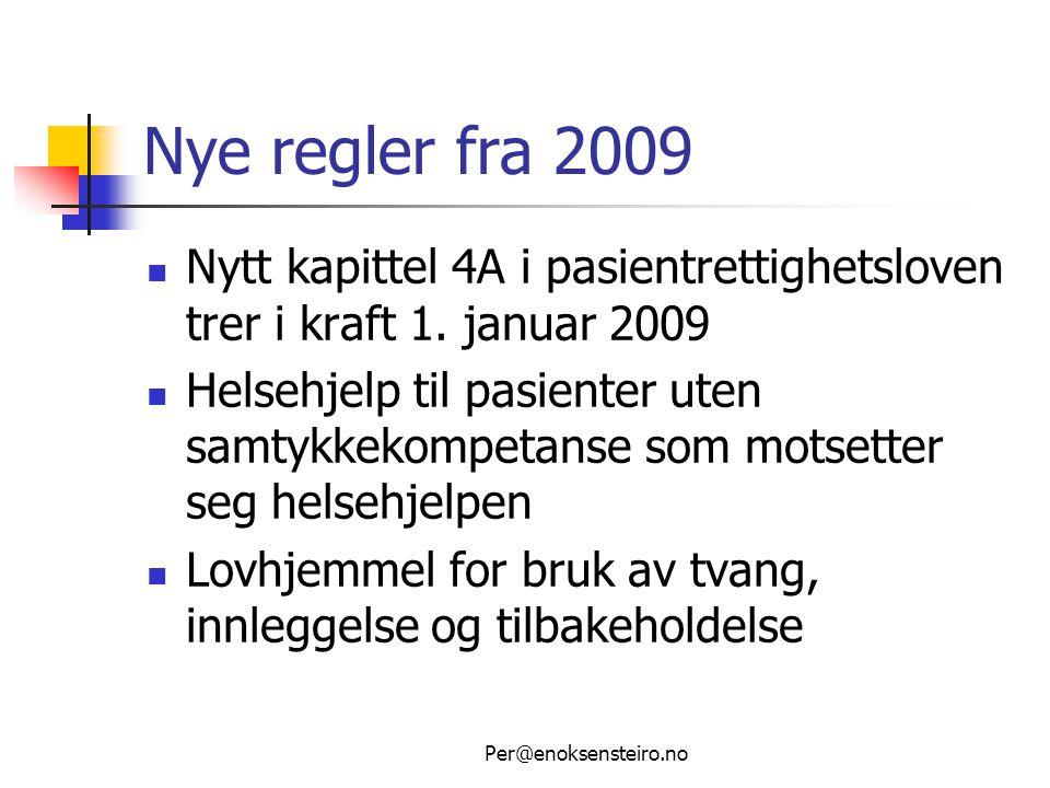 Nye regler fra 2009 Nytt kapittel 4A i pasientrettighetsloven trer i kraft 1. januar 2009.