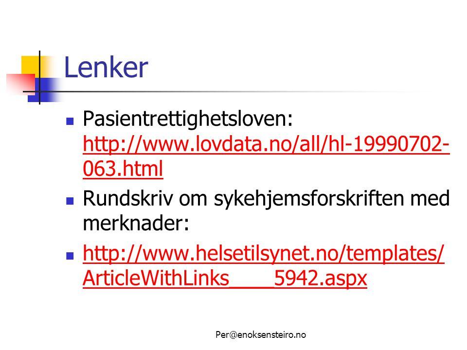 Lenker Pasientrettighetsloven: http://www.lovdata.no/all/hl-19990702-063.html. Rundskriv om sykehjemsforskriften med merknader: