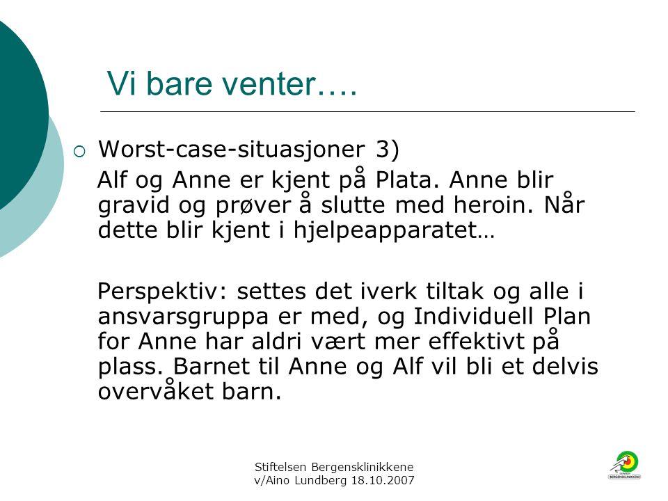 Stiftelsen Bergensklinikkene v/Aino Lundberg 18.10.2007