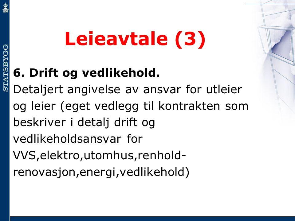 Leieavtale (3) 6. Drift og vedlikehold.