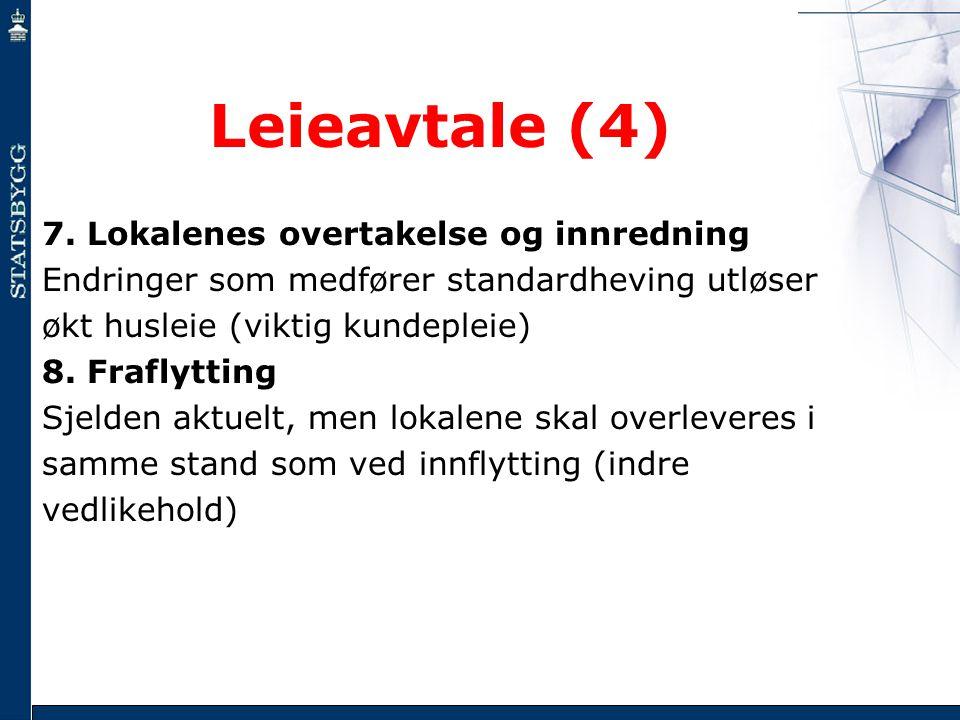 Leieavtale (4) 7. Lokalenes overtakelse og innredning