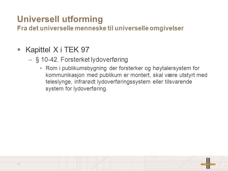 Universell utforming Fra det universelle menneske til universelle omgivelser