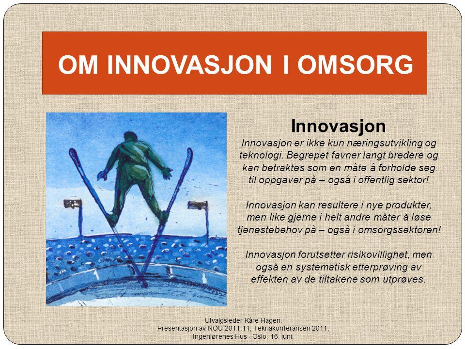 OM INNOVASJON I OMSORG Innovasjon