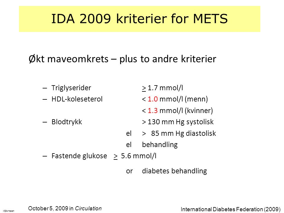 IDA 2009 kriterier for METS Økt maveomkrets – plus to andre kriterier