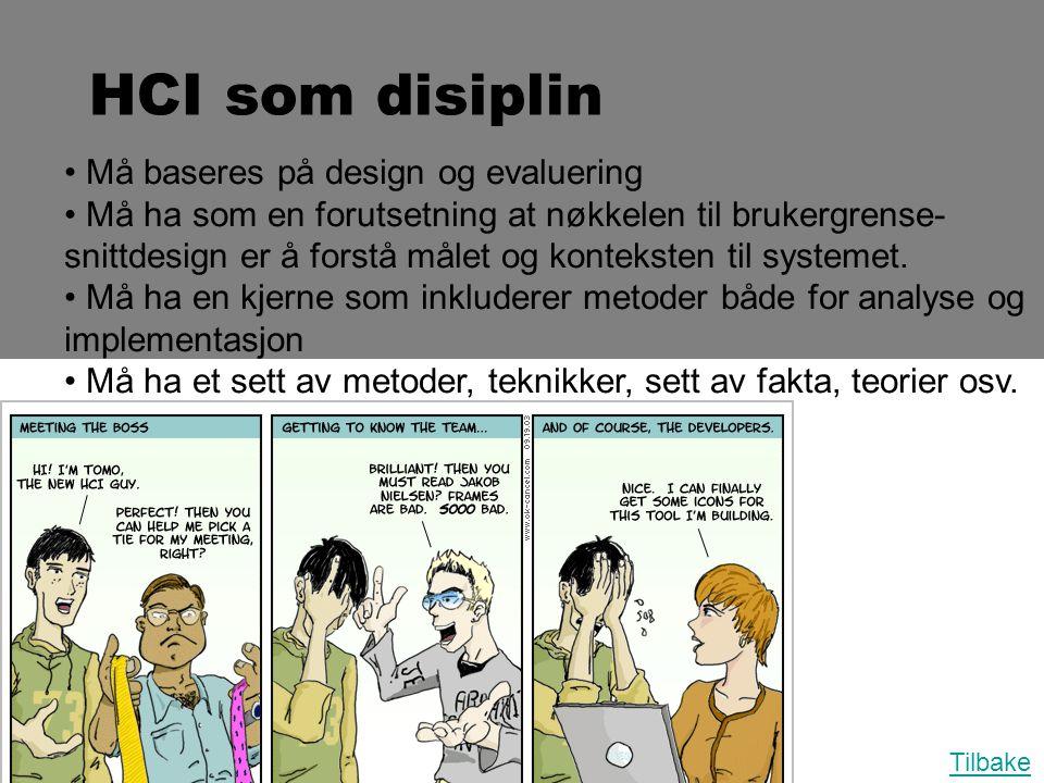HCI som disiplin Må baseres på design og evaluering
