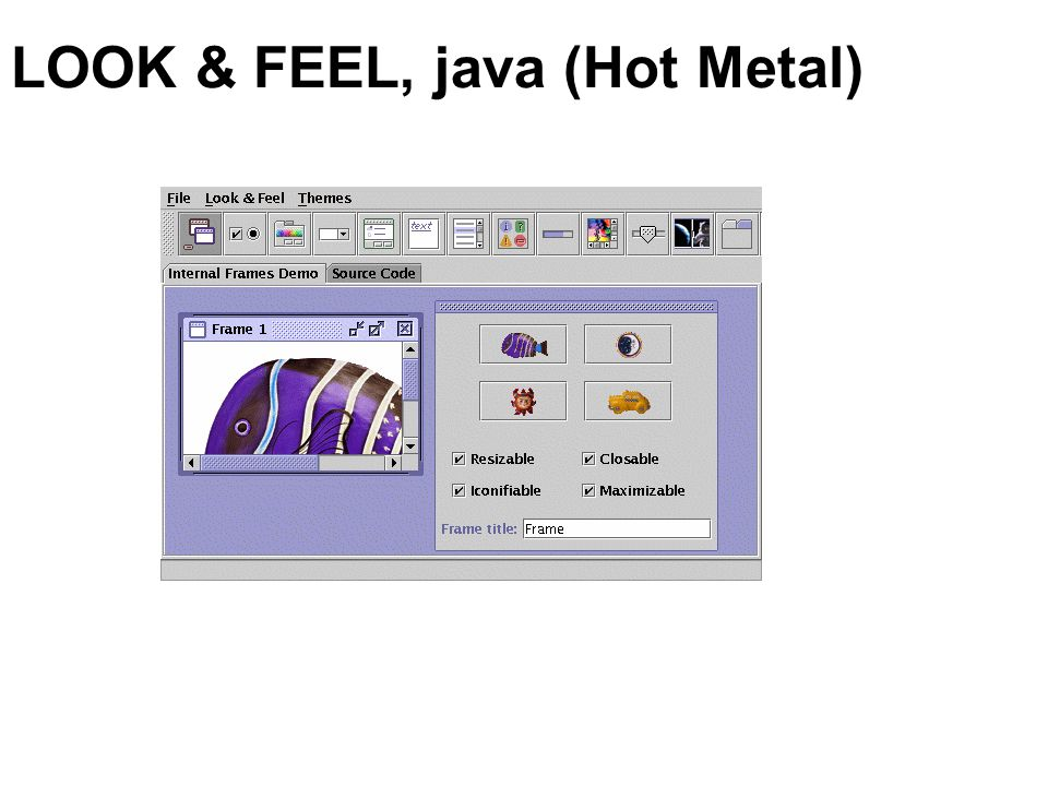 LOOK & FEEL, java (Hot Metal)