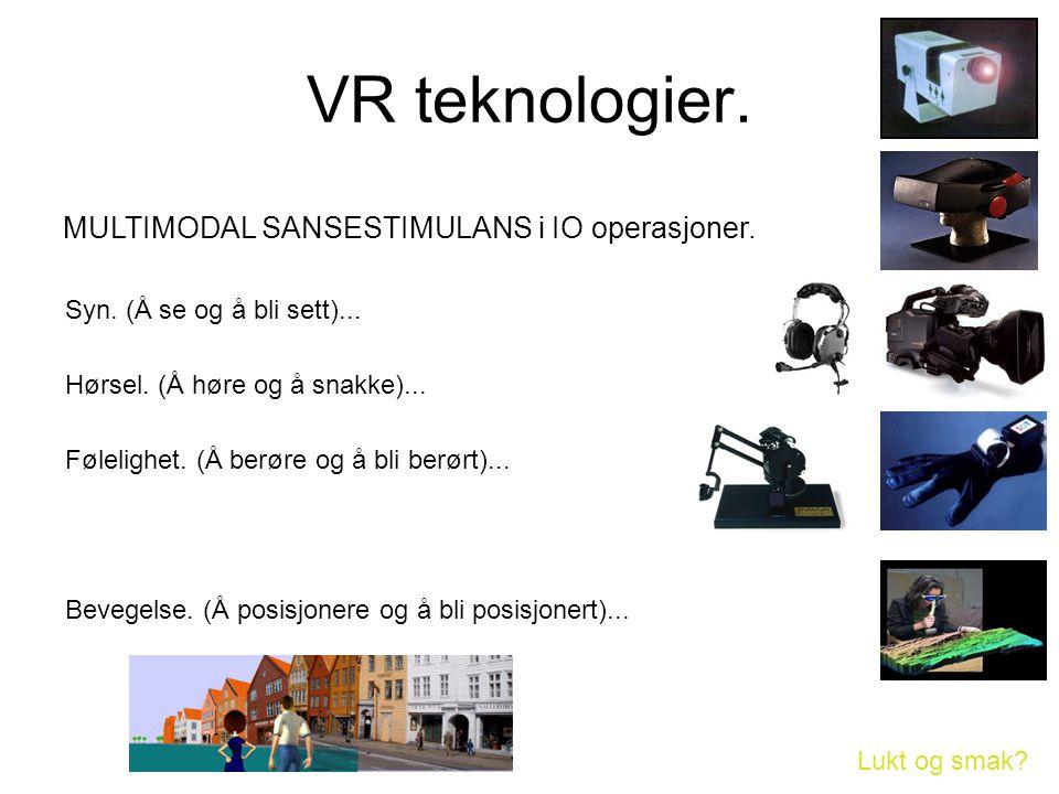 VR teknologier. MULTIMODAL SANSESTIMULANS i IO operasjoner.