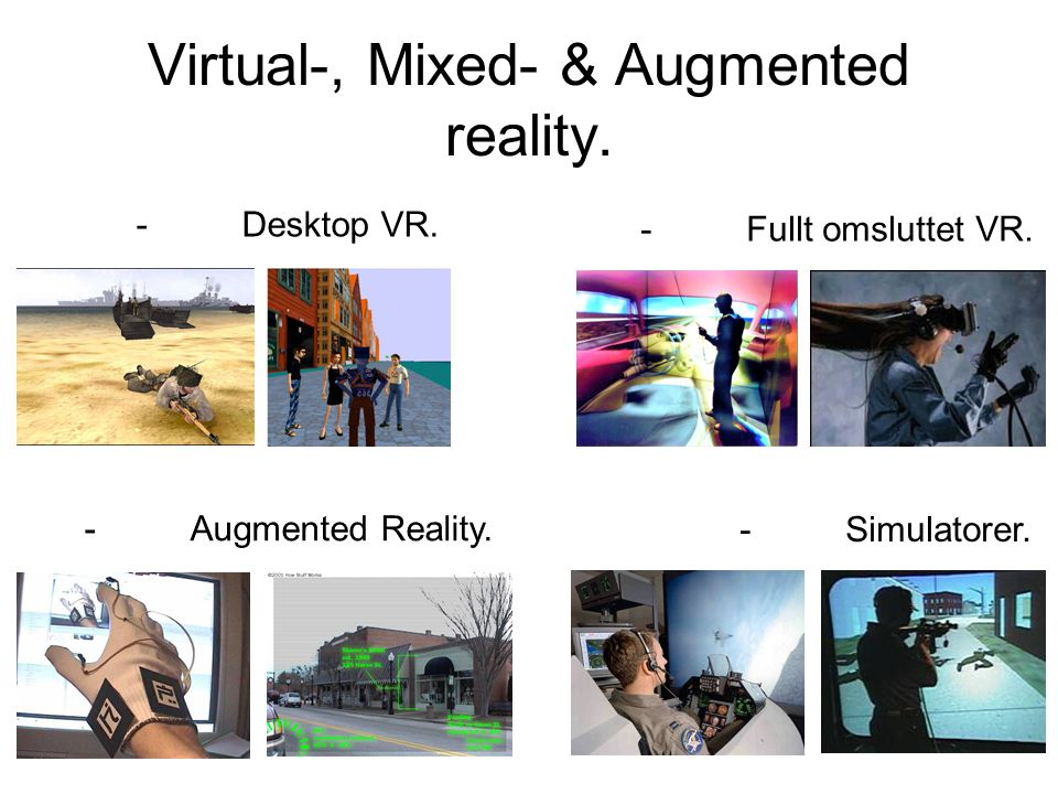Virtual-, Mixed- & Augmented reality.