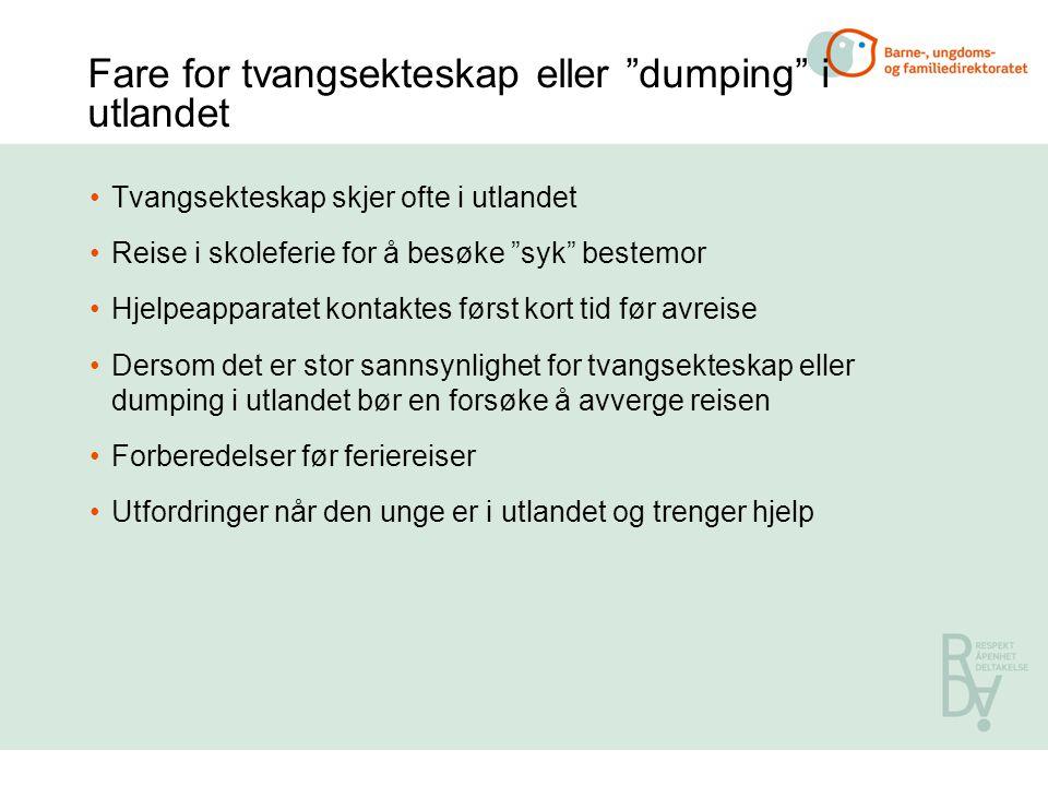Fare for tvangsekteskap eller dumping i utlandet