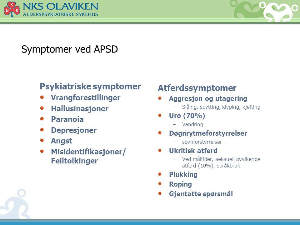 Symptomer ved APSD Psykiatriske symptomer Atferdssymptomer
