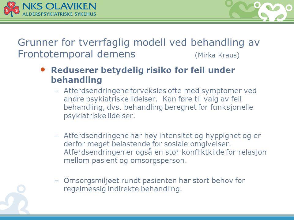 Grunner for tverrfaglig modell ved behandling av Frontotemporal demens (Mirka Kraus)