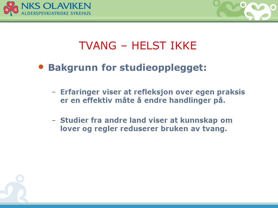 TVANG – HELST IKKE Bakgrunn for studieopplegget: