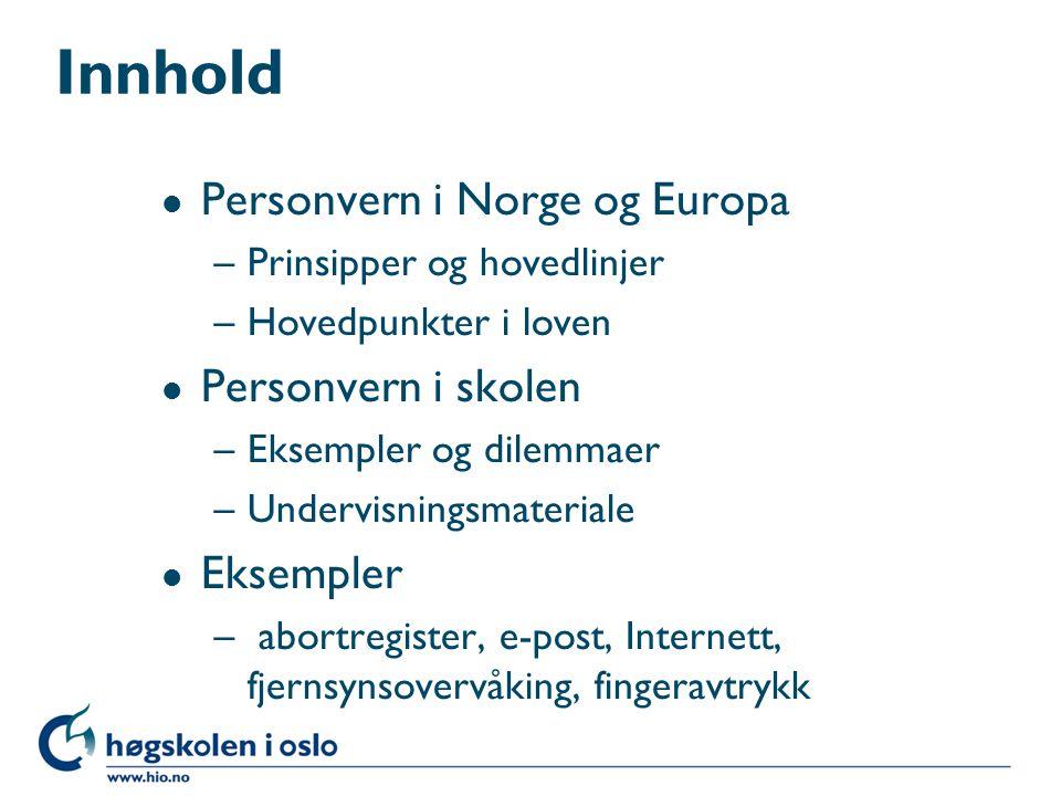 Innhold Personvern i Norge og Europa Personvern i skolen Eksempler