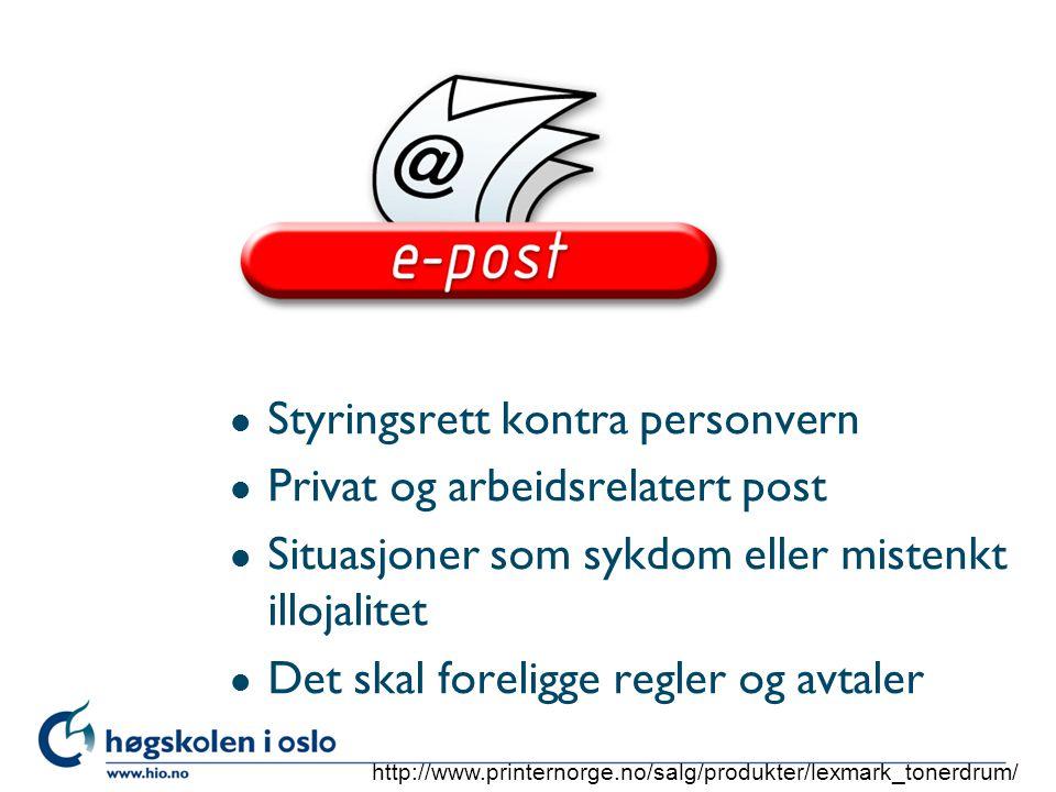 Styringsrett kontra personvern Privat og arbeidsrelatert post