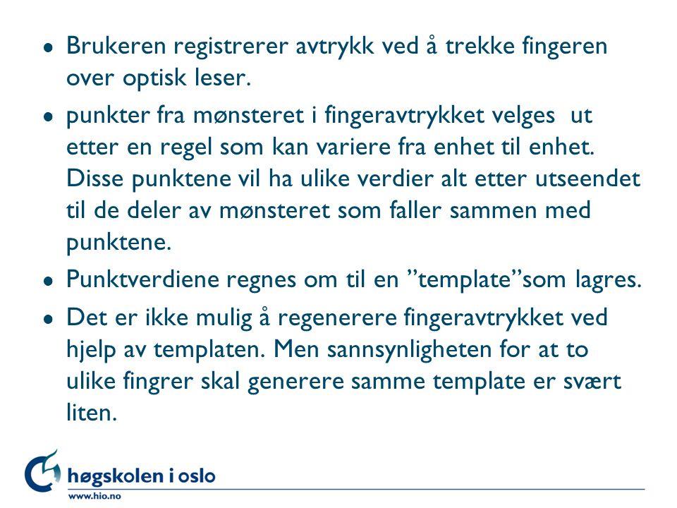 Brukeren registrerer avtrykk ved å trekke fingeren over optisk leser.