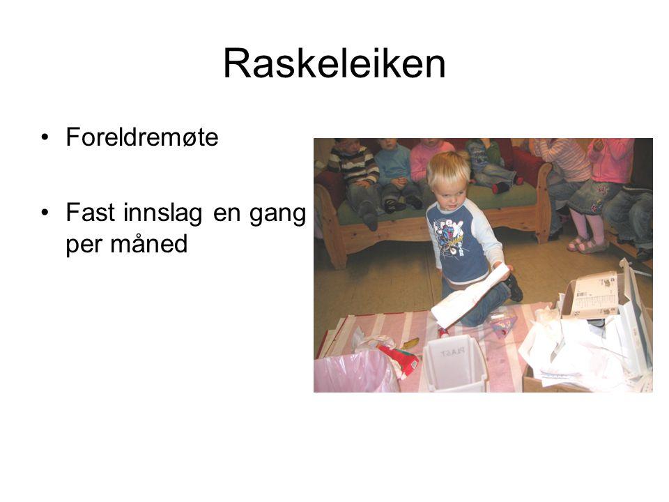 Raskeleiken Foreldremøte Fast innslag en gang per måned