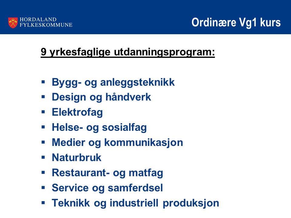 Ordinære Vg1 kurs 9 yrkesfaglige utdanningsprogram: