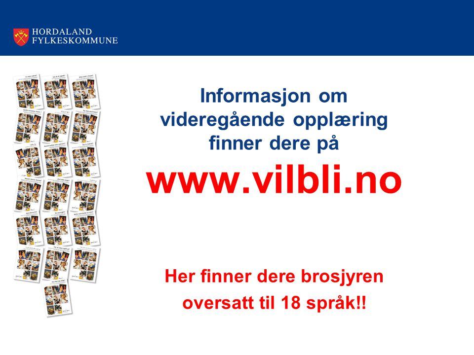 Informasjon om videregående opplæring finner dere på www.vilbli.no