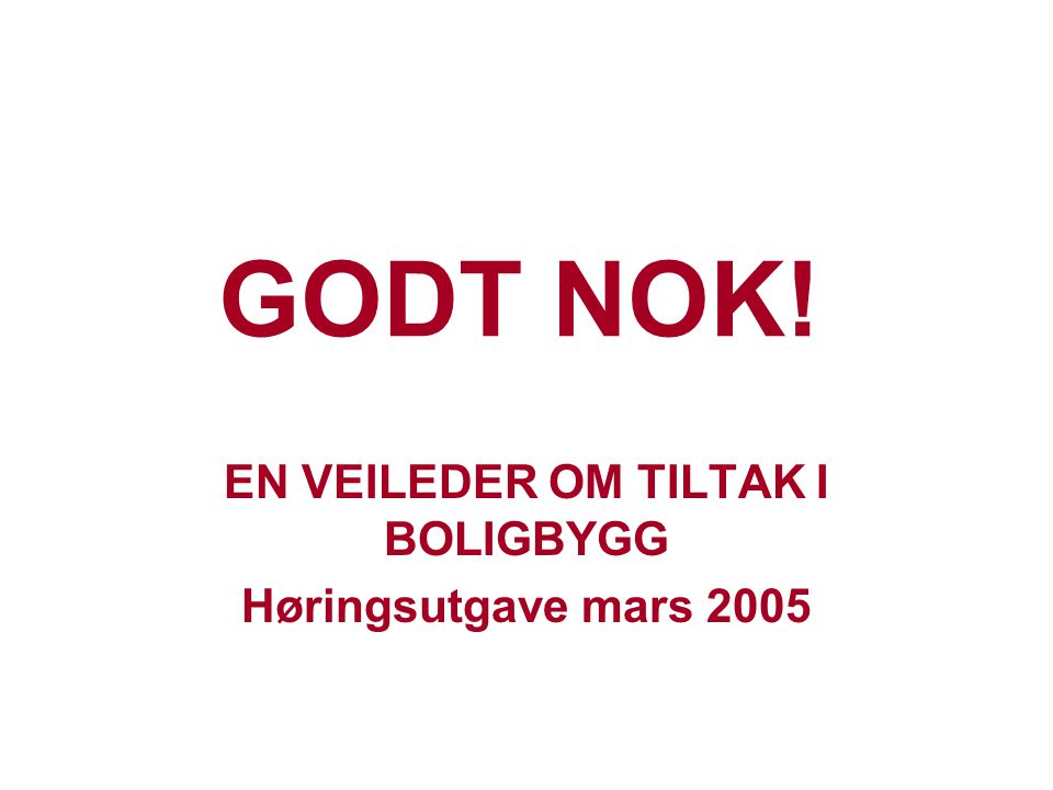 EN VEILEDER OM TILTAK I BOLIGBYGG Høringsutgave mars 2005