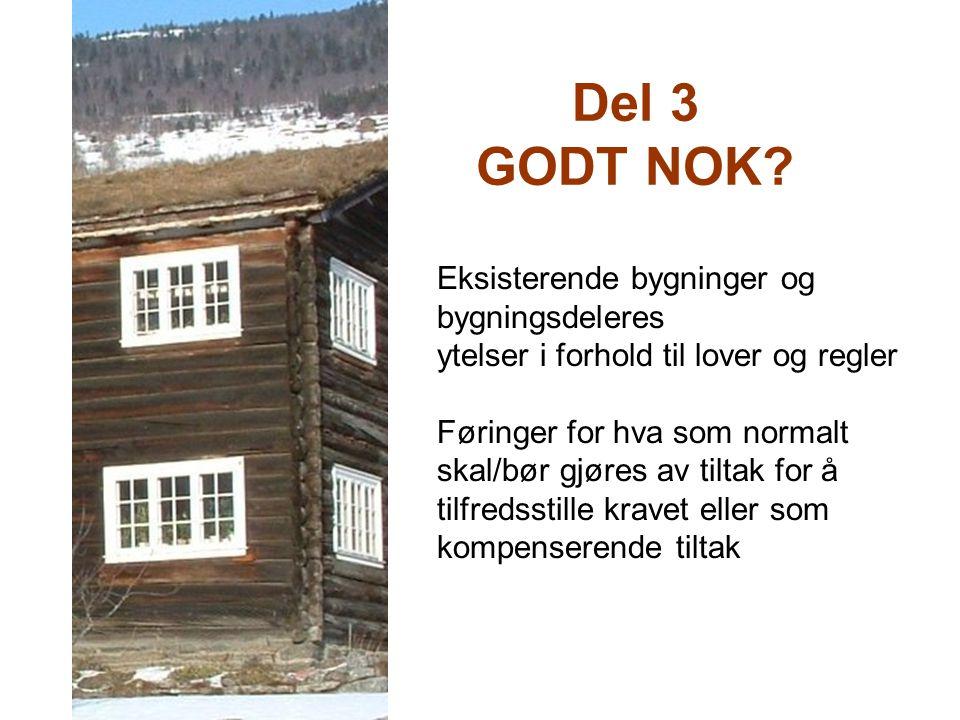 Del 3 GODT NOK Eksisterende bygninger og bygningsdeleres