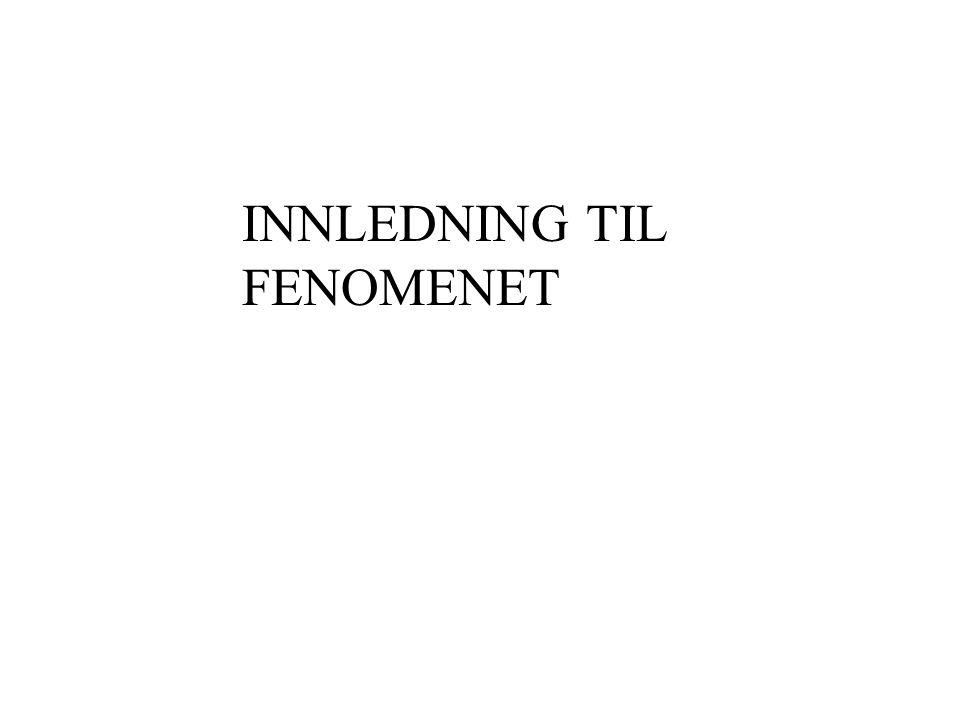 INNLEDNING TIL FENOMENET