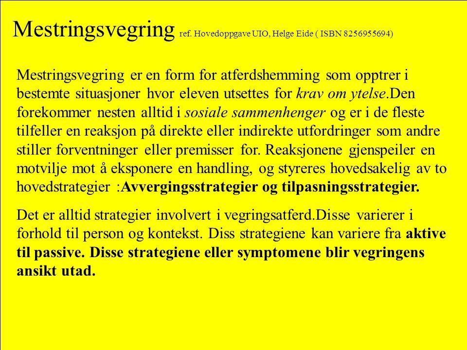 Mestringsvegring ref. Hovedoppgave UIO, Helge Eide ( ISBN 8256955694)