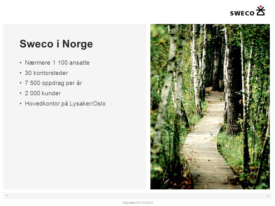 Sweco i Norge Nærmere 1 100 ansatte 30 kontorsteder