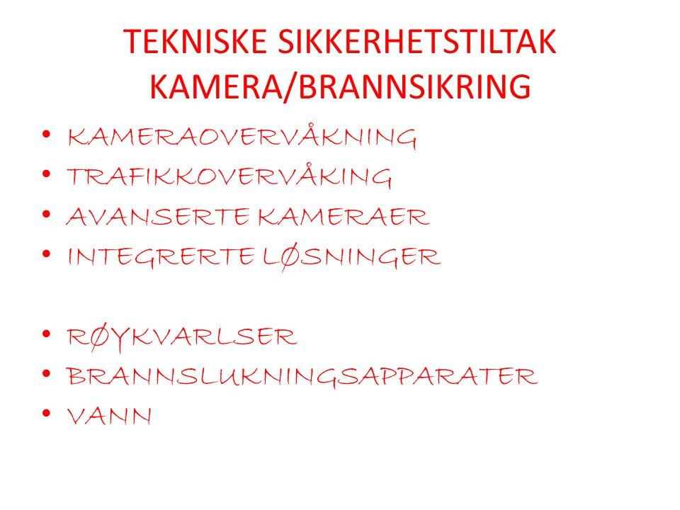 TEKNISKE SIKKERHETSTILTAK KAMERA/BRANNSIKRING