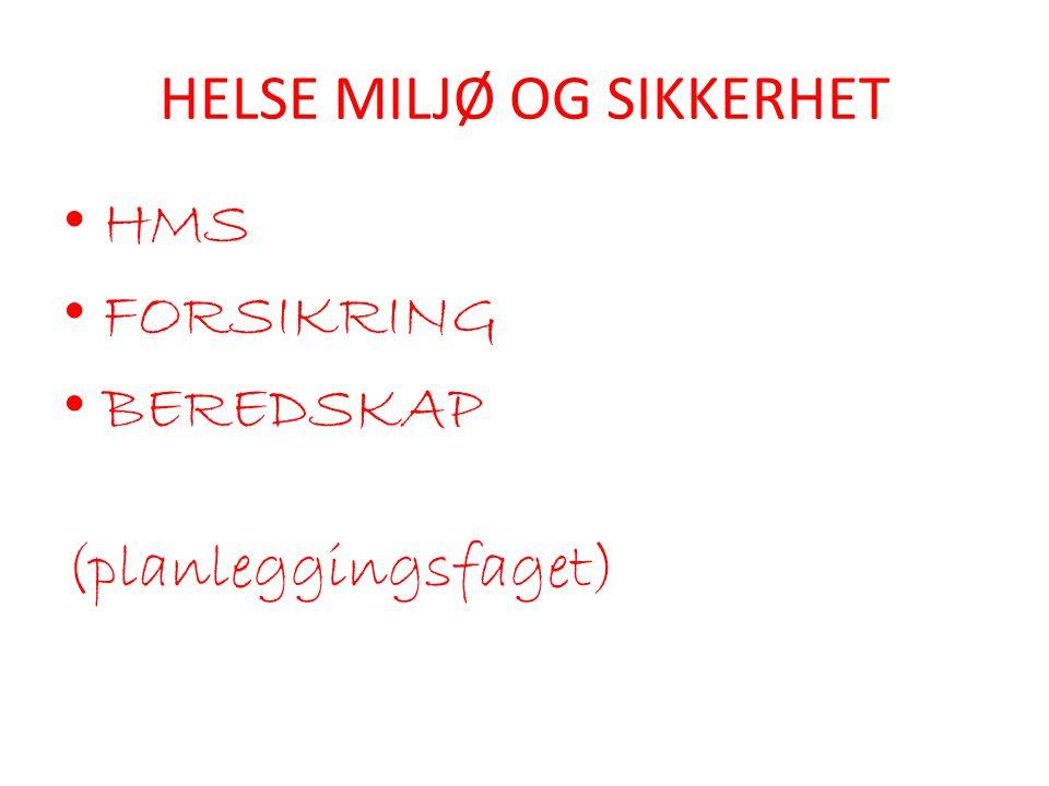 HELSE MILJØ OG SIKKERHET