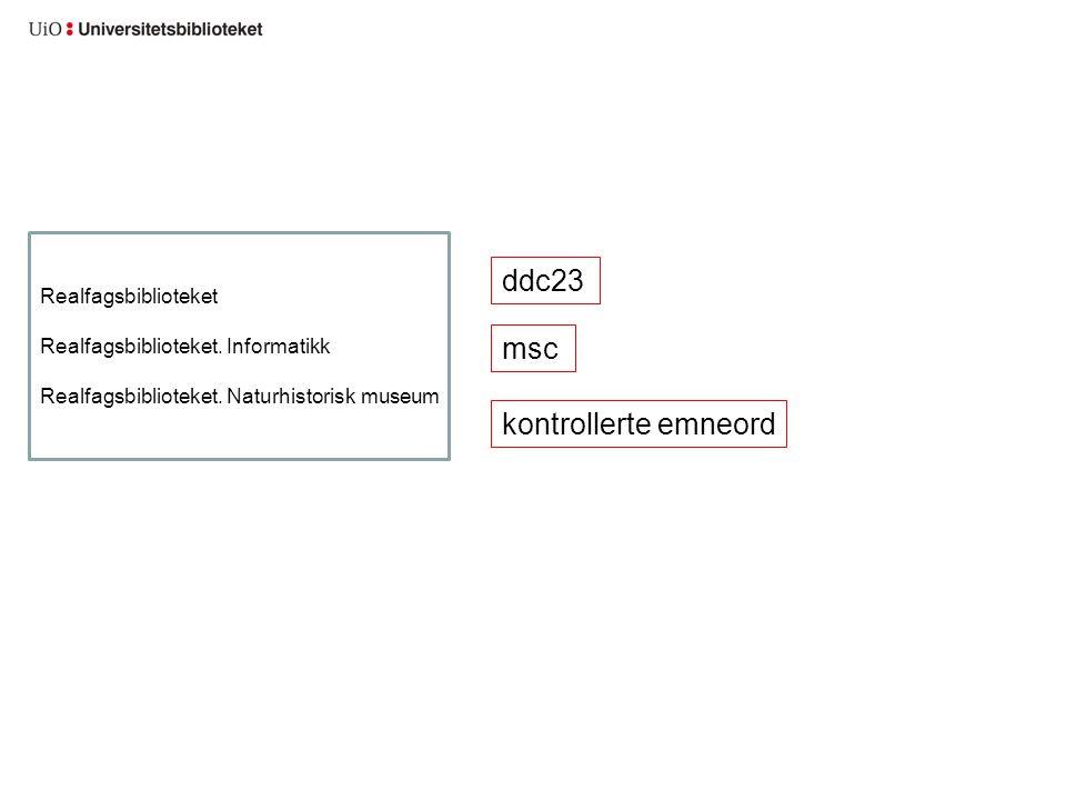 ddc23 msc kontrollerte emneord Realfagsbiblioteket