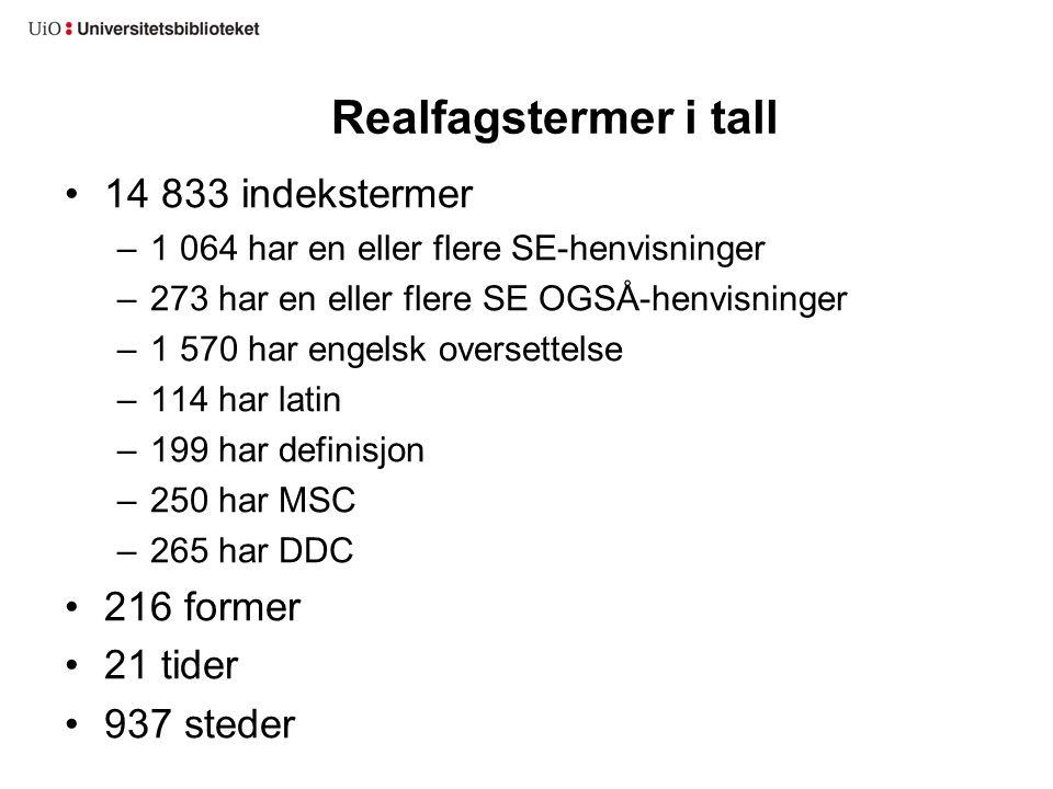 Realfagstermer i tall 14 833 indekstermer 216 former 21 tider