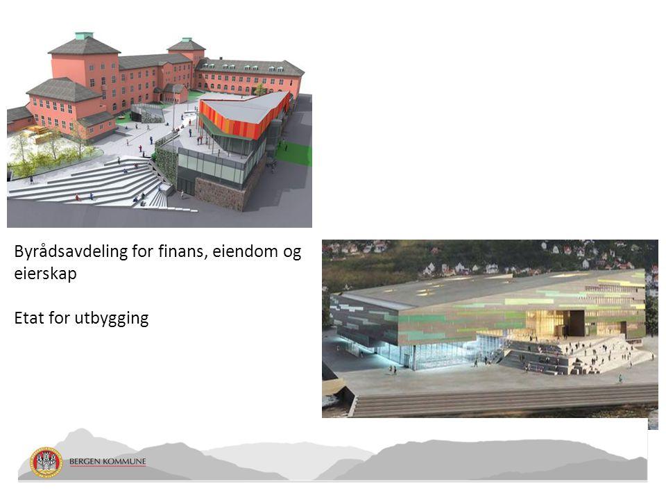 Byrådsavdeling for finans, eiendom og eierskap Etat for utbygging