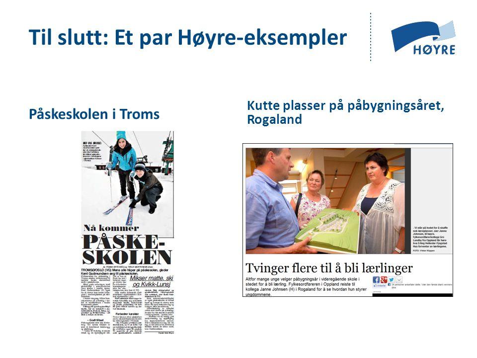 Til slutt: Et par Høyre-eksempler