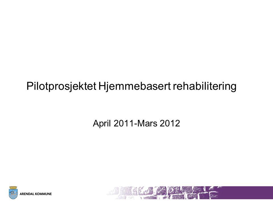 Pilotprosjektet Hjemmebasert rehabilitering