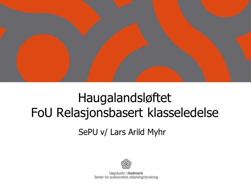 Haugalandsløftet FoU Relasjonsbasert klasseledelse