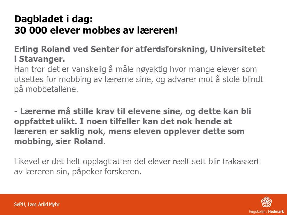 Dagbladet i dag: 30 000 elever mobbes av læreren!