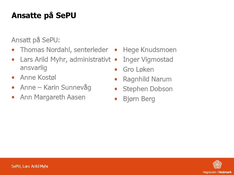 Ansatte på SePU Ansatt på SePU: Thomas Nordahl, senterleder