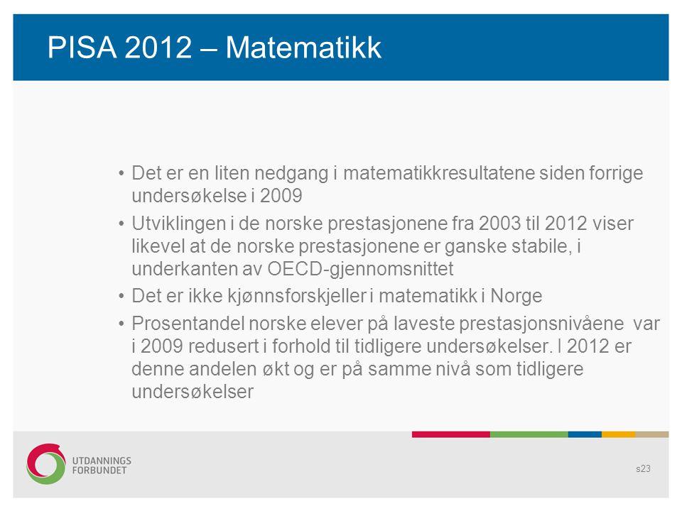 PISA 2012 – Matematikk Det er en liten nedgang i matematikkresultatene siden forrige undersøkelse i 2009.