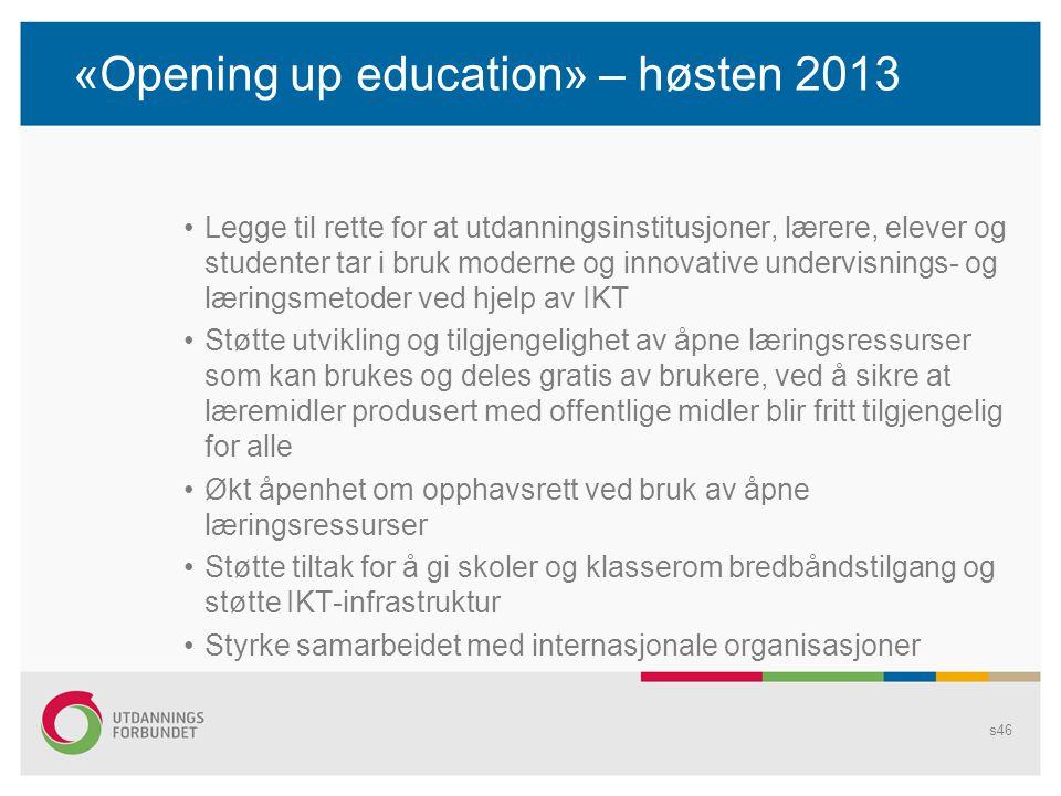 «Opening up education» – høsten 2013