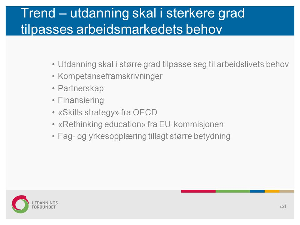 Trend – utdanning skal i sterkere grad tilpasses arbeidsmarkedets behov