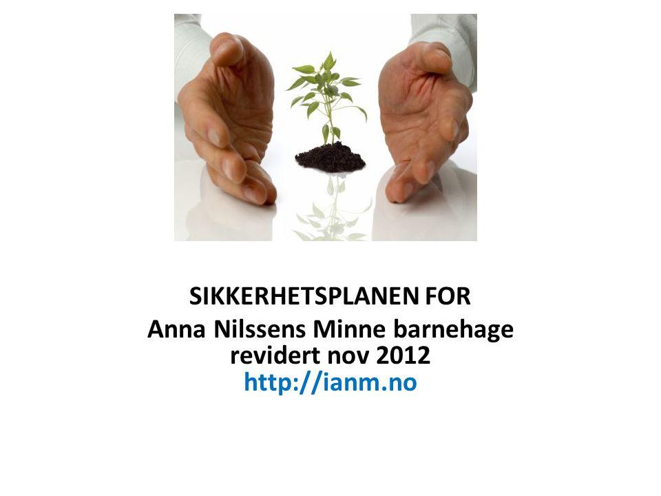 Anna Nilssens Minne barnehage revidert nov 2012 http://ianm.no
