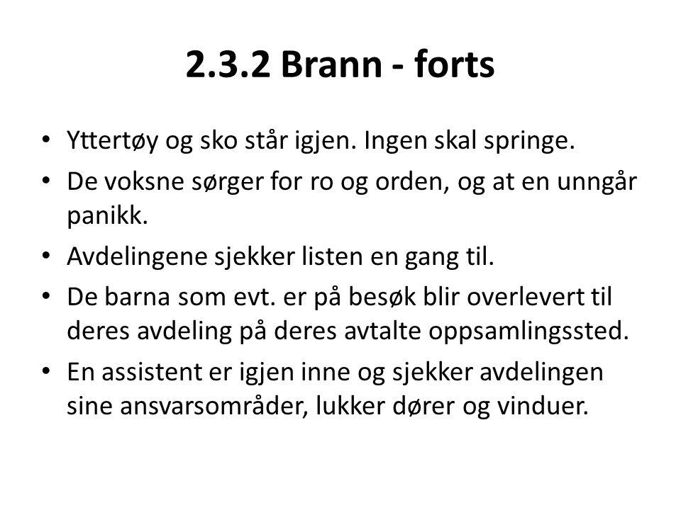2.3.2 Brann - forts Yttertøy og sko står igjen. Ingen skal springe.